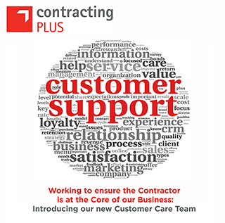 Working to ensure the Contractor is at the Core of our Business: Introducing our new Contracting PLUS Customer Care Team